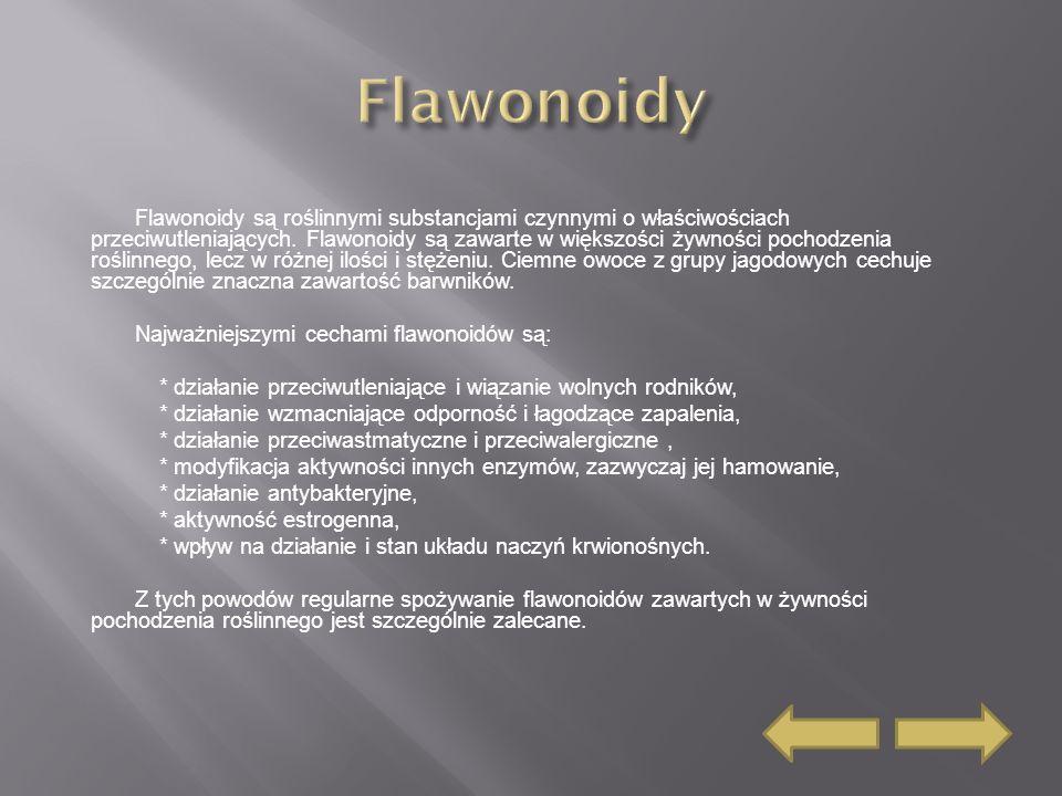Flawonoidy są roślinnymi substancjami czynnymi o właściwościach przeciwutleniających.