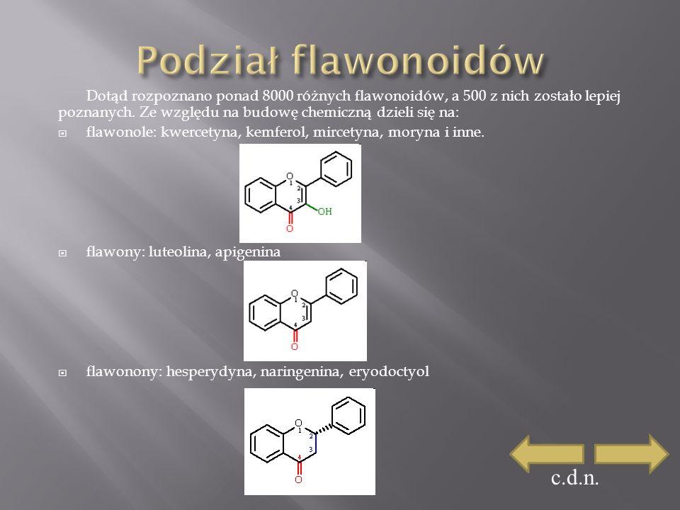 Dotąd rozpoznano ponad 8000 różnych flawonoidów, a 500 z nich zostało lepiej poznanych.