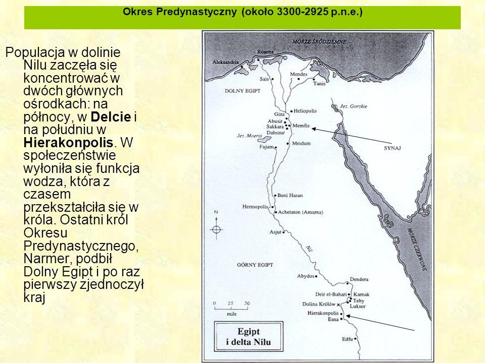 Okres Predynastyczny (około 3300-2925 p.n.e.) Populacja w dolinie Nilu zaczęła się koncentrować w dwóch głównych ośrodkach: na północy, w Delcie i na południu w Hierakonpolis.