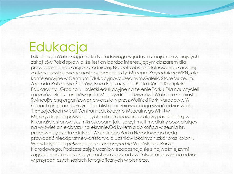Edukacja Lokalizacja Wolińskiego Parku Narodowego w jednym z najatrakcyjniejszych zakątków Polski sprawia, że jest on bardzo interesującym obszarem dla prowadzenia edukacji przyrodniczej.
