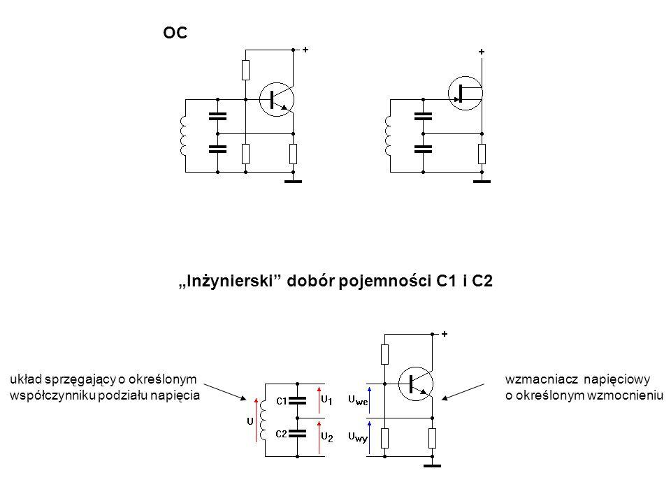 """""""Inżynierski"""" dobór pojemności C1 i C2 wzmacniacz napięciowy o określonym wzmocnieniu układ sprzęgający o określonym współczynniku podziału napięcia O"""