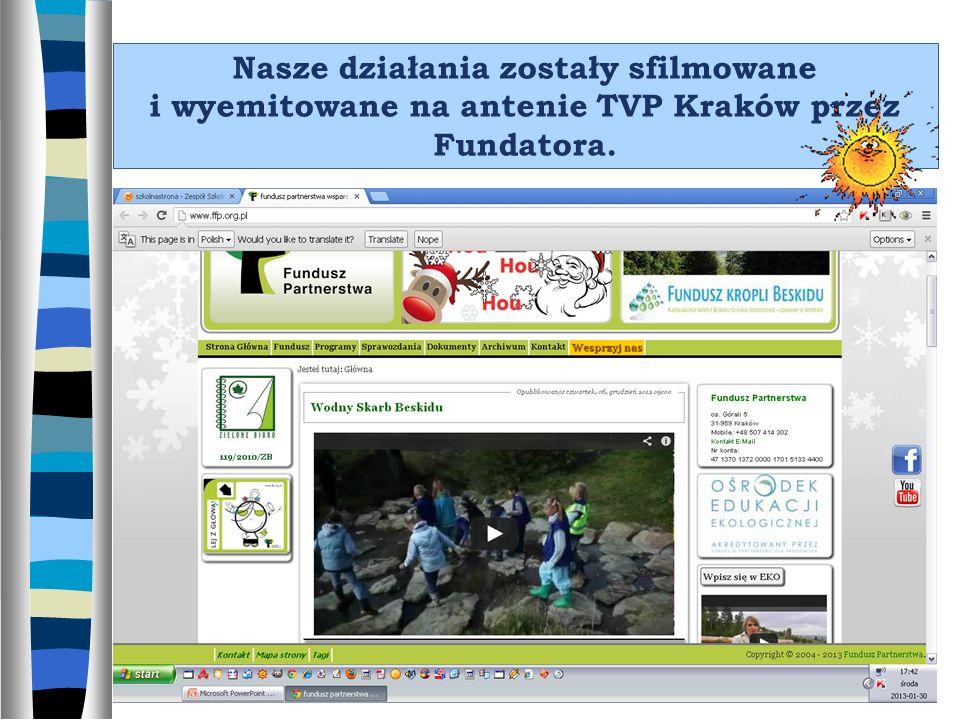 Nasze działania zostały sfilmowane i wyemitowane na antenie TVP Kraków przez Fundatora.