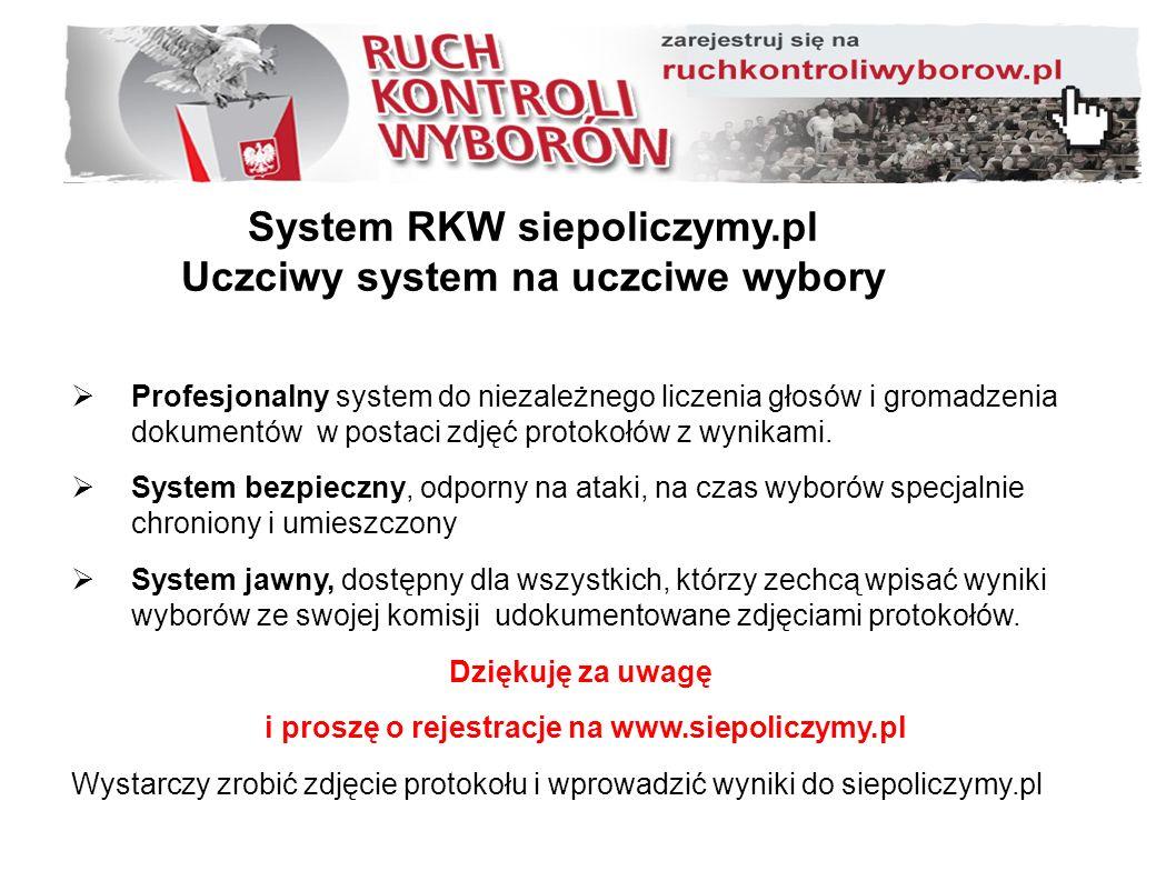 System RKW siepoliczymy.pl Uczciwy system na uczciwe wybory  Profesjonalny system do niezależnego liczenia głosów i gromadzenia dokumentów w postaci zdjęć protokołów z wynikami.
