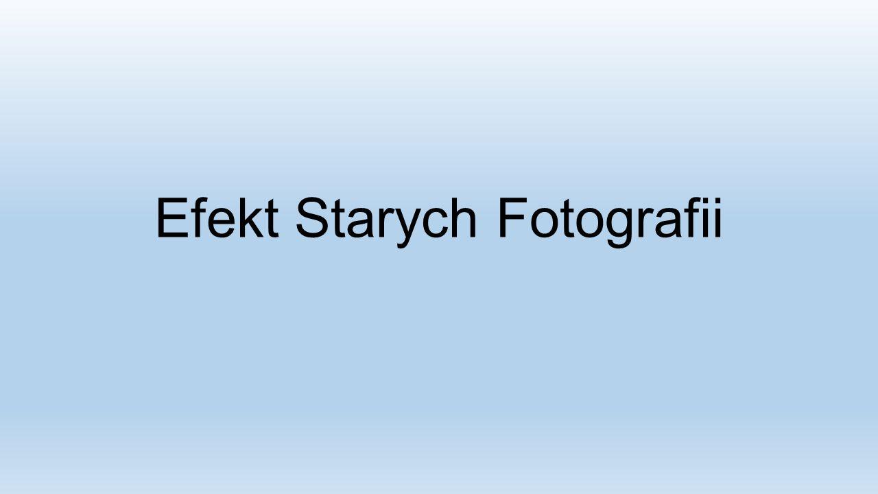 Efekt Starych Fotografii