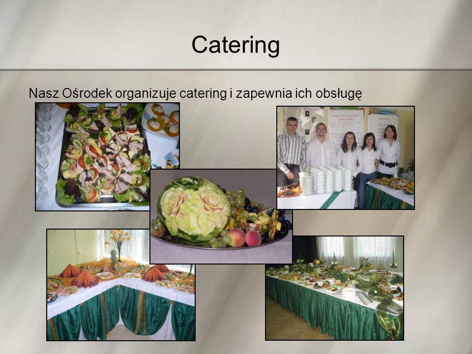 Catering Nasz Ośrodek organizuje catering i zapewnia ich obsługę