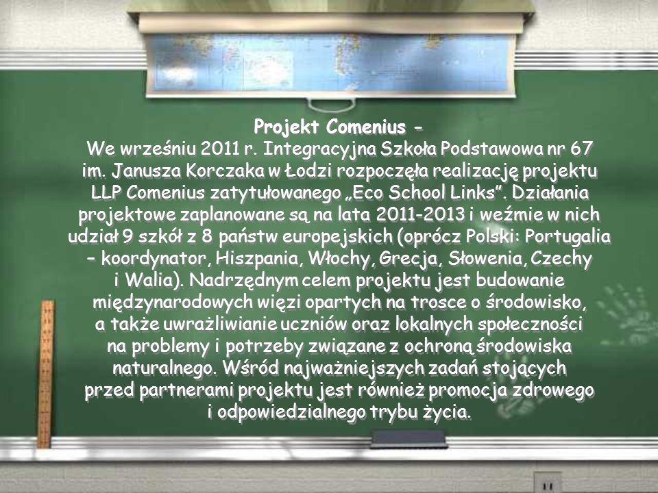 Projekt Comenius - We wrześniu 2011 r. Integracyjna Szkoła Podstawowa nr 67 im.