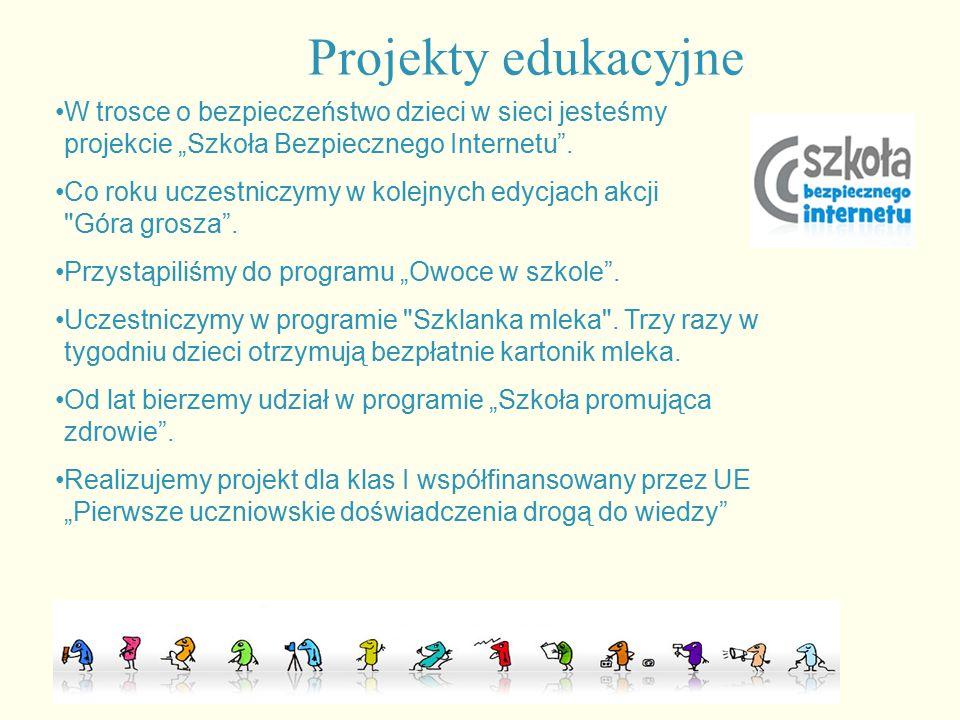 """Projekty edukacyjne W trosce o bezpieczeństwo dzieci w sieci jesteśmy projekcie """"Szkoła Bezpiecznego Internetu ."""
