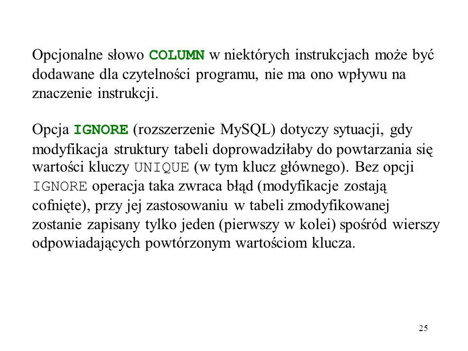 25 Opcjonalne słowo COLUMN w niektórych instrukcjach może być dodawane dla czytelności programu, nie ma ono wpływu na znaczenie instrukcji.
