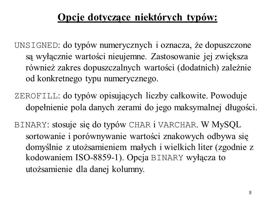 29 mysql> INSERT INTO biuro (biuroNr, ulica, miasto, kod) VALUES ( B001 , Piękna 46 , Białystok , 15-900 ); Query OK, 1 row affected (0.06 sec) mysql> SELECT * FROM biuro; +---------+-----------+-----------+--------+ | biuroNr | ulica | miasto | kod | +---------+-----------+-----------+--------+ | B001 | Piękna 46 | Białystok | 15-900 | +---------+-----------+-----------+--------+ 1 row in set (0.00 sec)