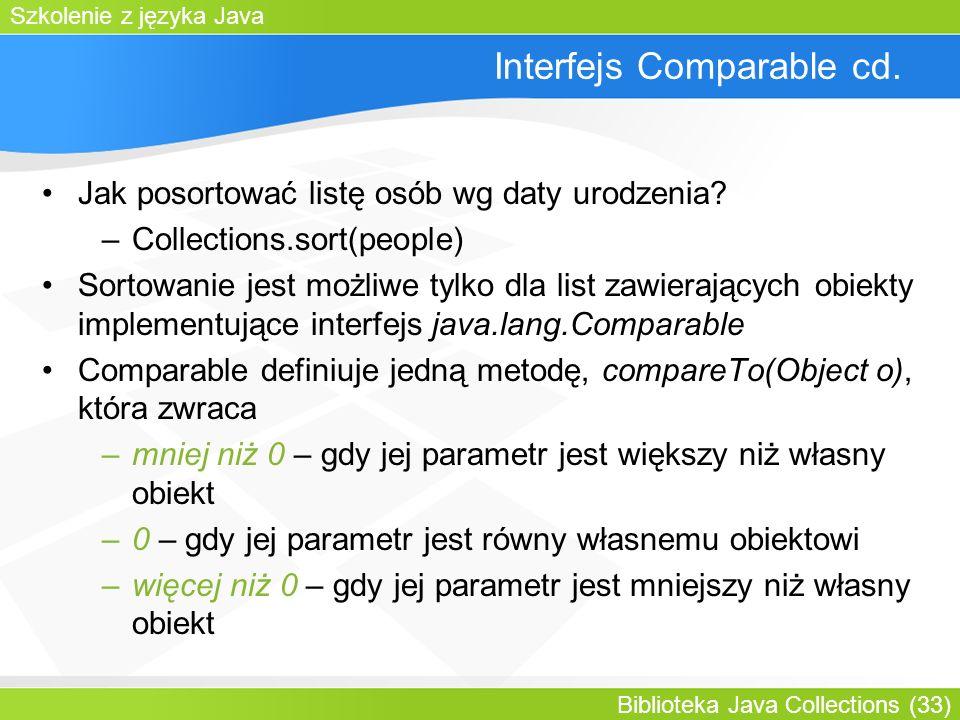 Szkolenie z języka Java Biblioteka Java Collections (33) Interfejs Comparable cd.