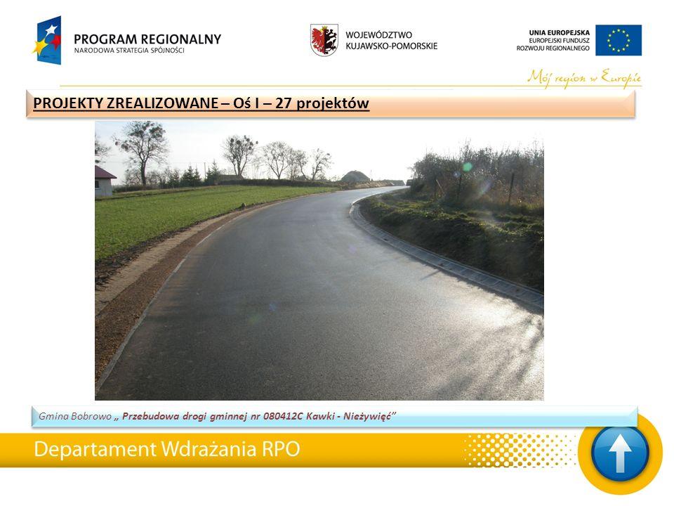 """PROJEKTY ZREALIZOWANE – Oś I – 27 projektów Gmina Bobrowo """" Przebudowa drogi gminnej nr 080412C Kawki - Nieżywięć"""