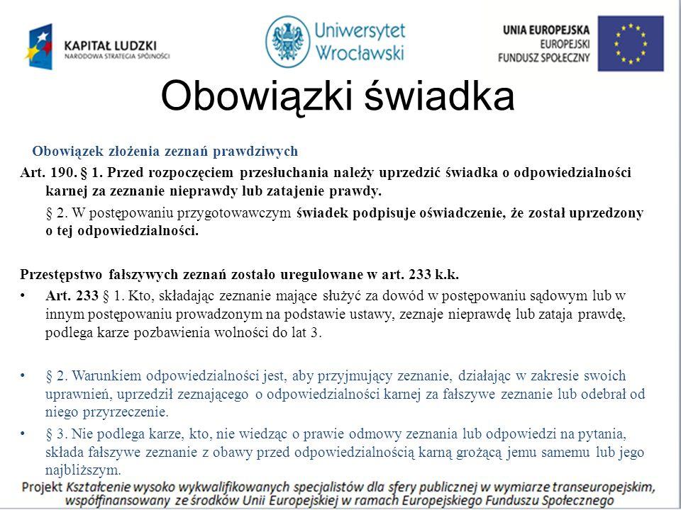 Obowiązki świadka Obowiązek złożenia zeznań prawdziwych Art.