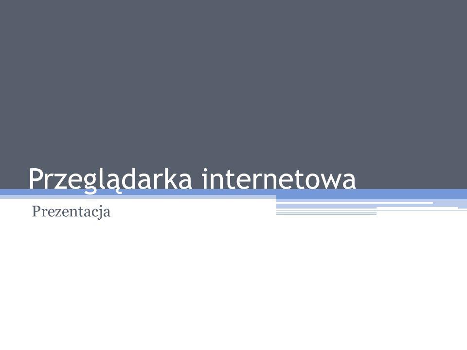 Przeglądarka internetowa Prezentacja