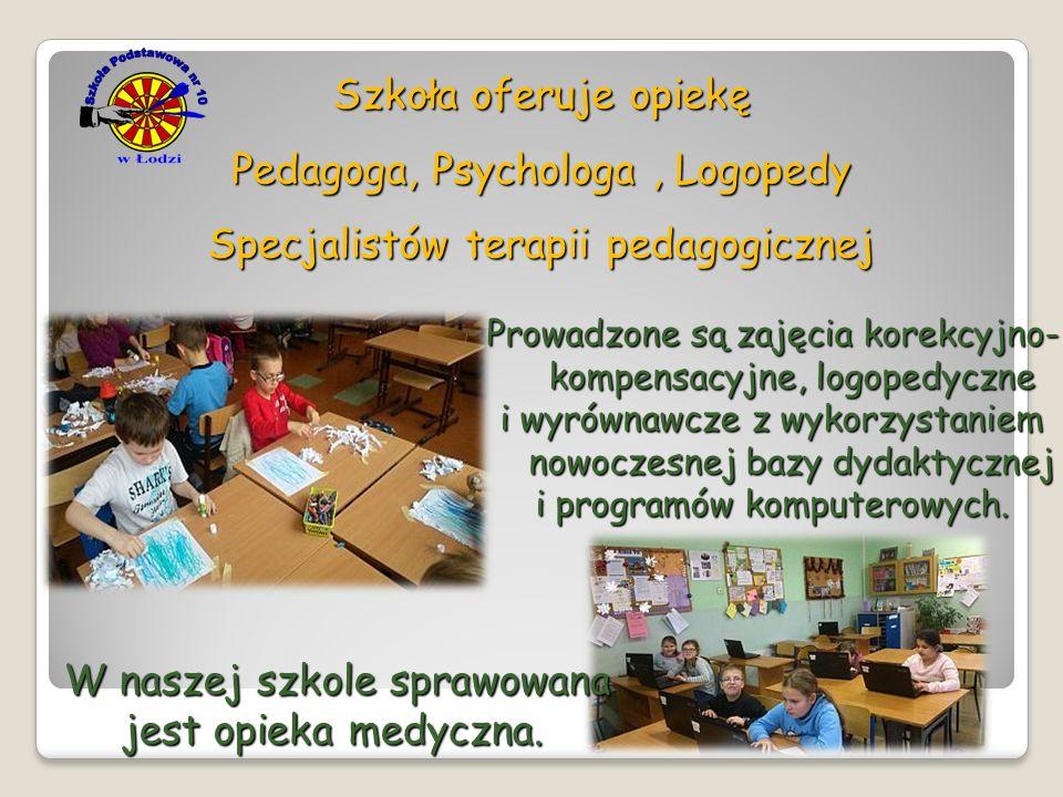 Szkoła oferuje opiekę Pedagoga, Psychologa, Logopedy Specjalistów terapii pedagogicznej W naszej szkole sprawowana jest opieka medyczna. Prowadzone są