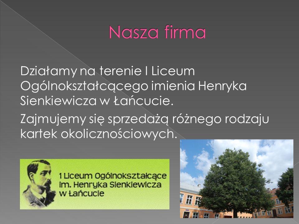 Działamy na terenie I Liceum Ogólnokształcącego imienia Henryka Sienkiewicza w Łańcucie.