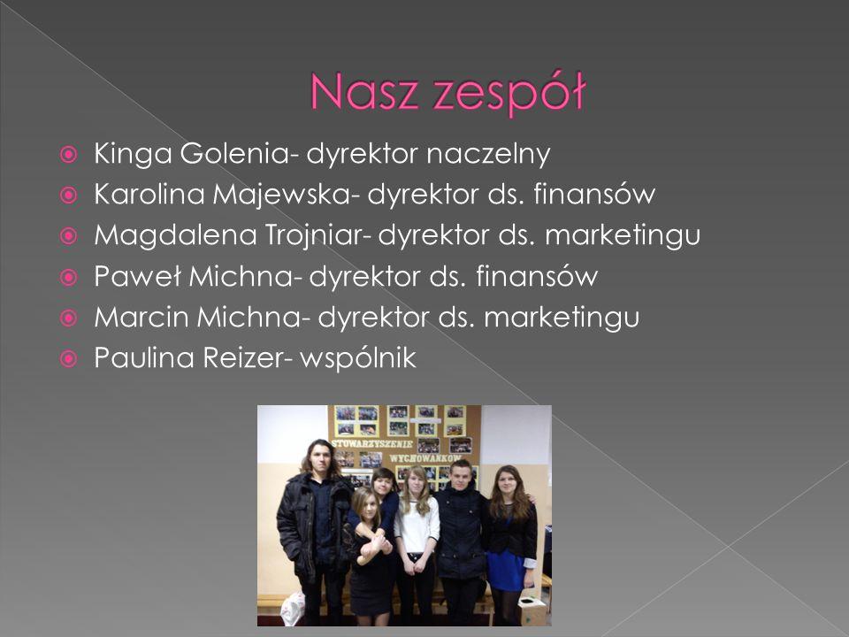  Kinga Golenia- dyrektor naczelny  Karolina Majewska- dyrektor ds.