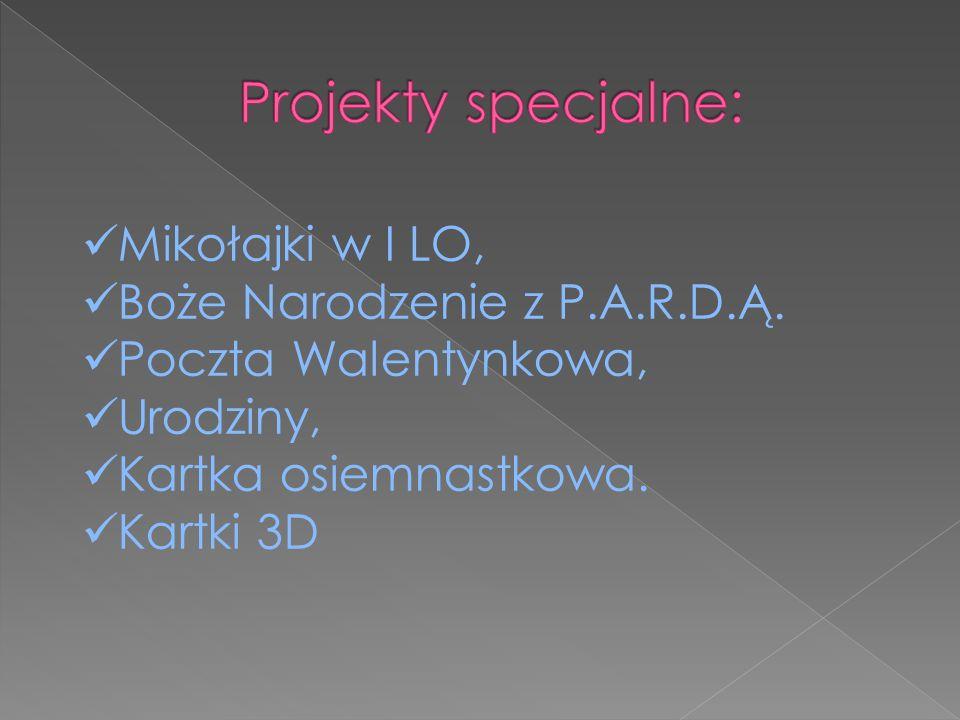 Mikołajki w I LO, Boże Narodzenie z P.A.R.D.Ą. Poczta Walentynkowa, Urodziny, Kartka osiemnastkowa.