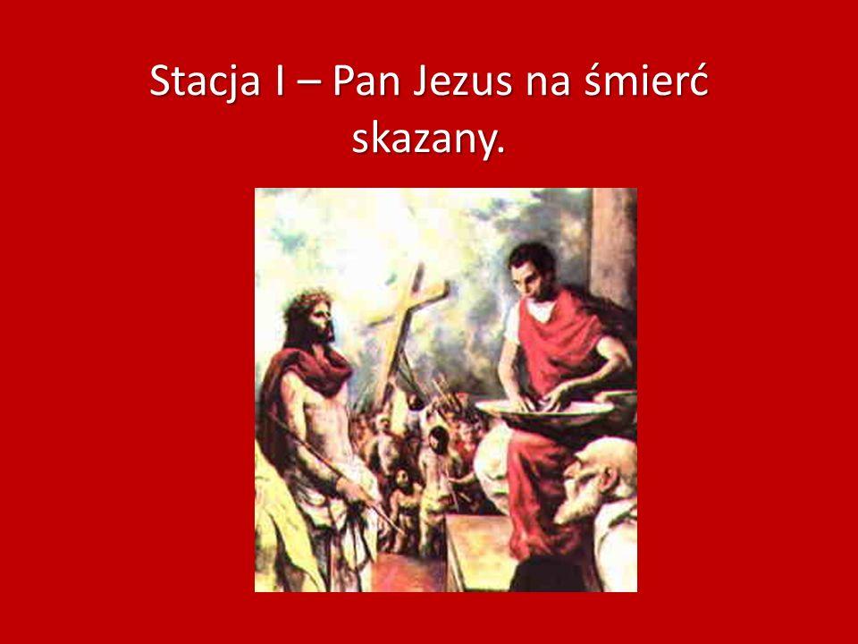 Stacja I – Pan Jezus na śmierć skazany.