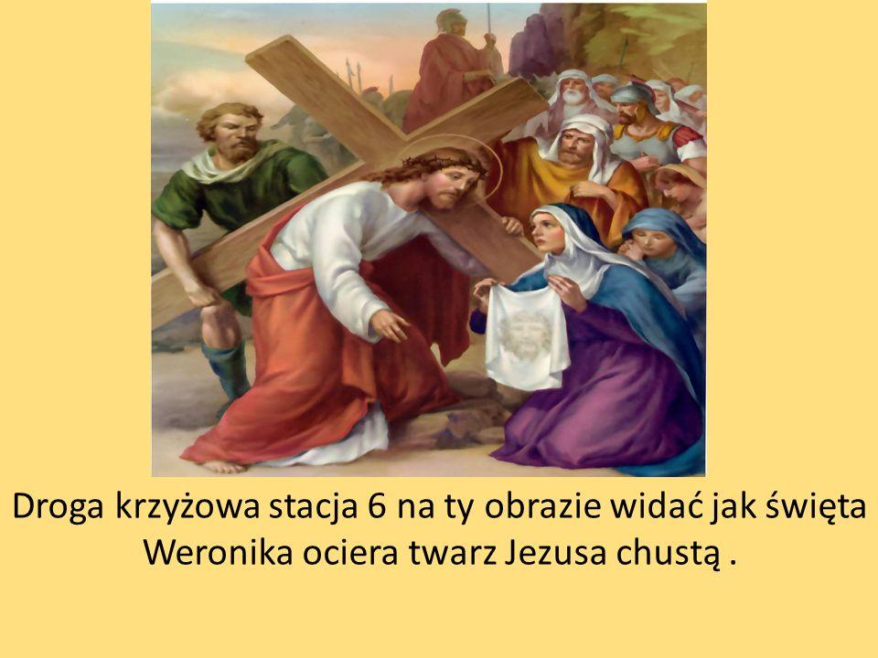 Droga krzyżowa stacja 6 na ty obrazie widać jak święta Weronika ociera twarz Jezusa chustą.