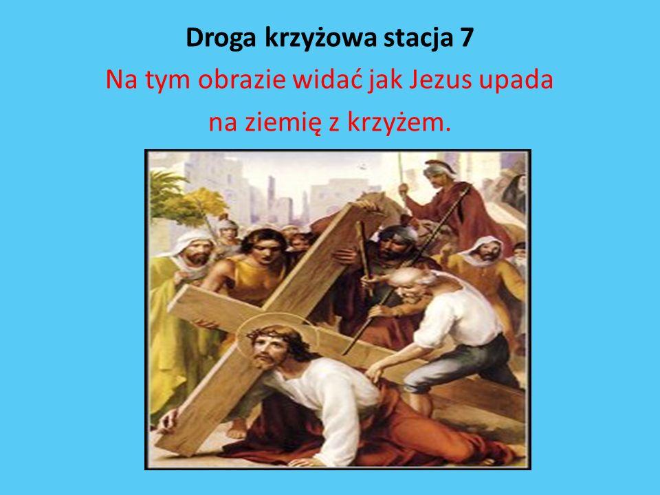 Droga krzyżowa stacja 7 Na tym obrazie widać jak Jezus upada na ziemię z krzyżem.