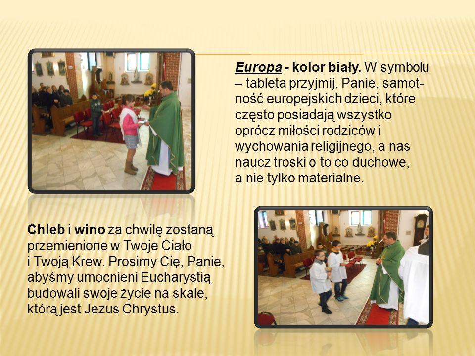 Europa - kolor biały. W symbolu – tableta przyjmij, Panie, samot ność europejskich dzieci, które często posiadają wszystko oprócz miłości rodziców i