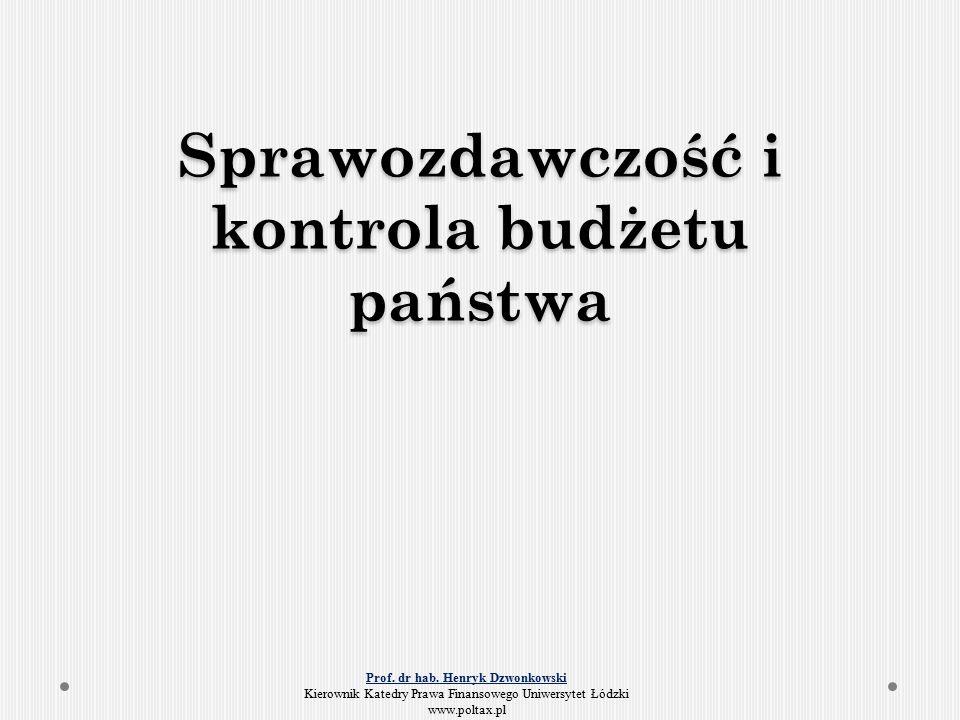 Sprawozdawczość i kontrola budżetu państwa Prof. dr hab.