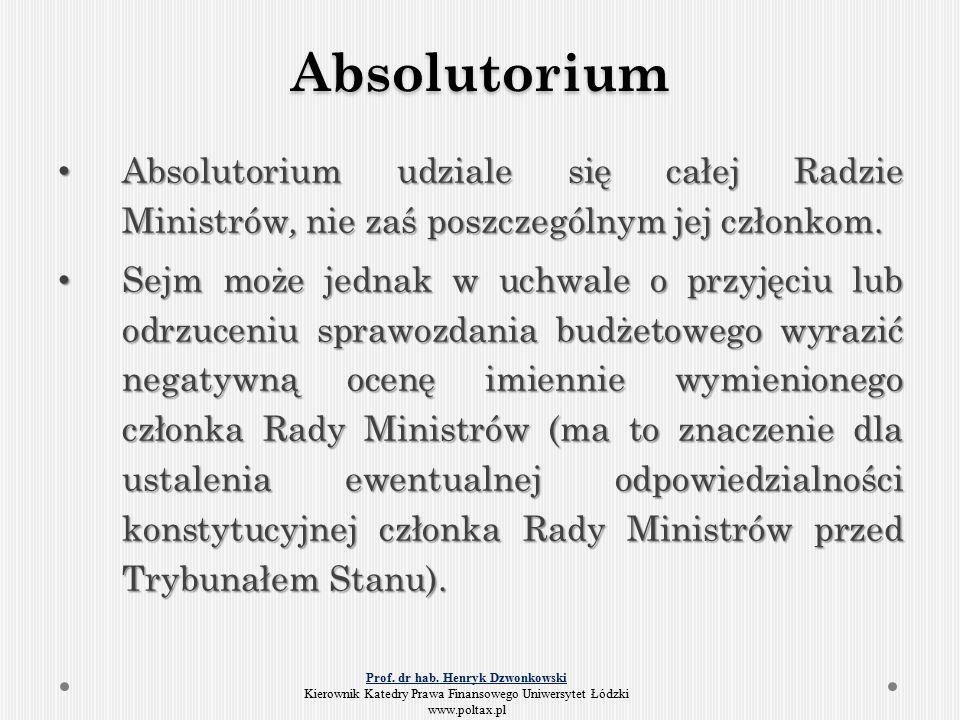 Absolutorium Absolutorium udziale się całej Radzie Ministrów, nie zaś poszczególnym jej członkom.