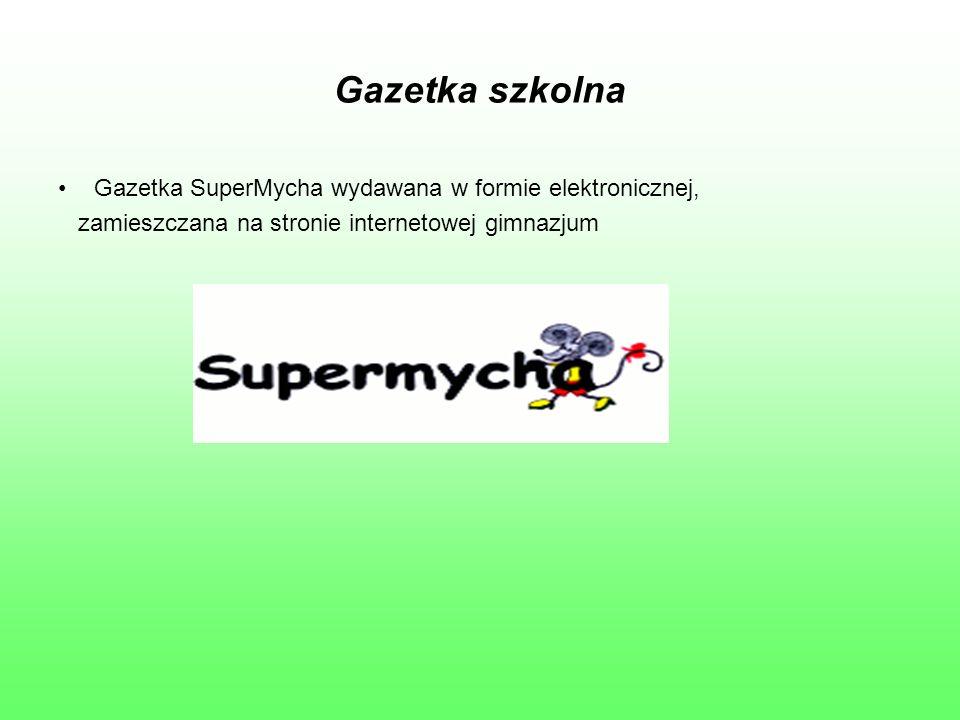 Gazetka szkolna Gazetka SuperMycha wydawana w formie elektronicznej, zamieszczana na stronie internetowej gimnazjum