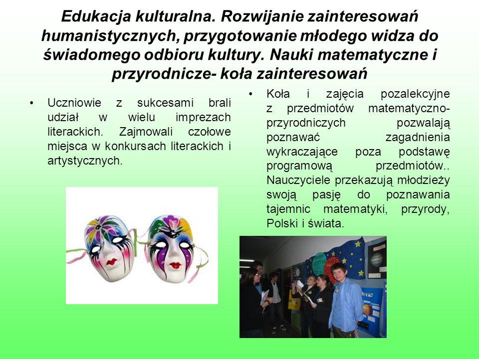 Edukacja kulturalna. Rozwijanie zainteresowań humanistycznych, przygotowanie młodego widza do świadomego odbioru kultury. Nauki matematyczne i przyrod