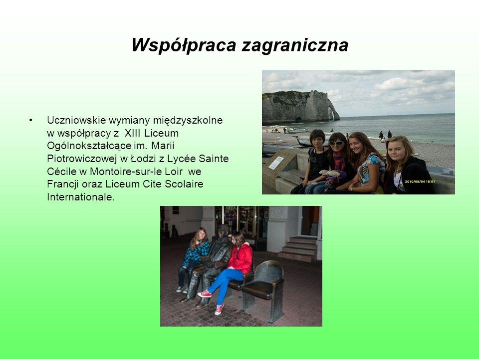 Współpraca zagraniczna Uczniowskie wymiany międzyszkolne w współpracy z XIII Liceum Ogólnokształcące im.