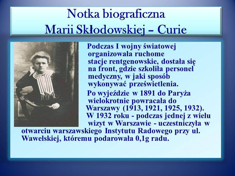 Notka biograficzna Marii Sk ł odowskiej – Curie Pod koniec lat osiemdziesiątych XIXw.