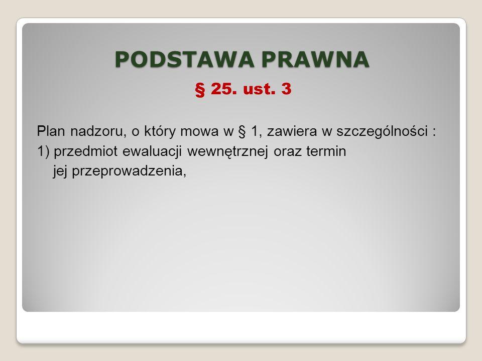 PODSTAWA PRAWNA § 25. ust.