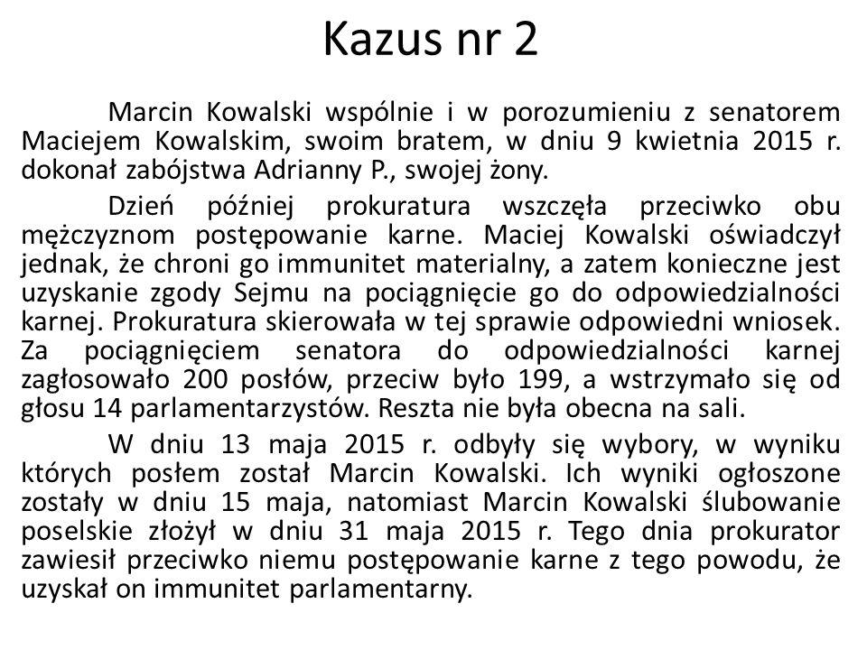 Marcin Kowalski wspólnie i w porozumieniu z senatorem Maciejem Kowalskim, swoim bratem, w dniu 9 kwietnia 2015 r. dokonał zabójstwa Adrianny P., swoje