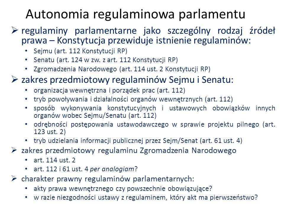Autonomia regulaminowa parlamentu  regulaminy parlamentarne jako szczególny rodzaj źródeł prawa – Konstytucja przewiduje istnienie regulaminów: Sejmu