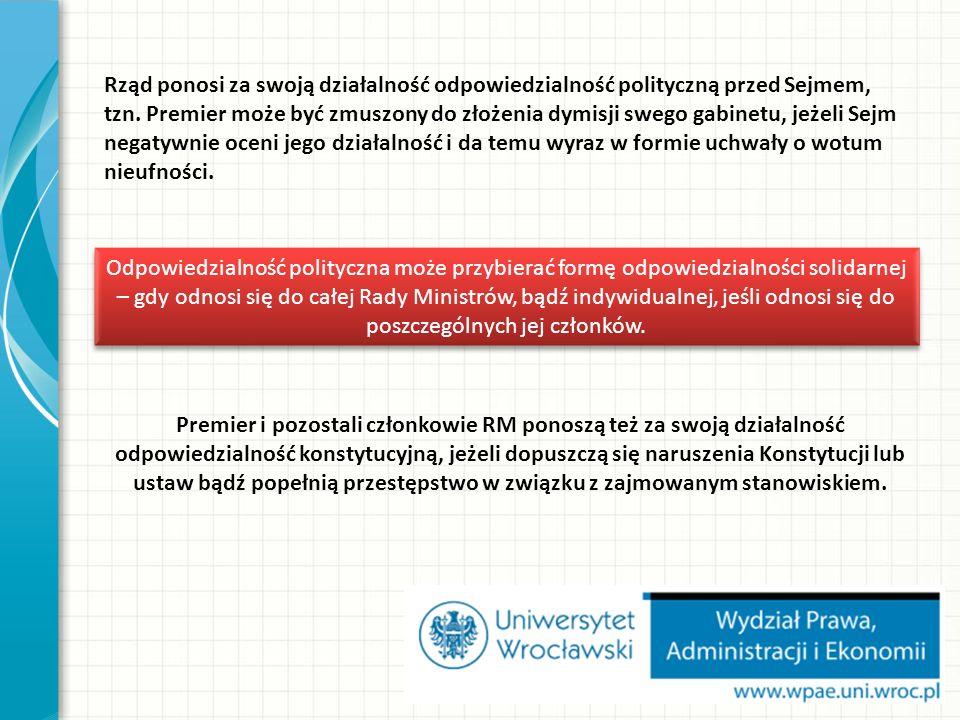 Rząd ponosi za swoją działalność odpowiedzialność polityczną przed Sejmem, tzn.