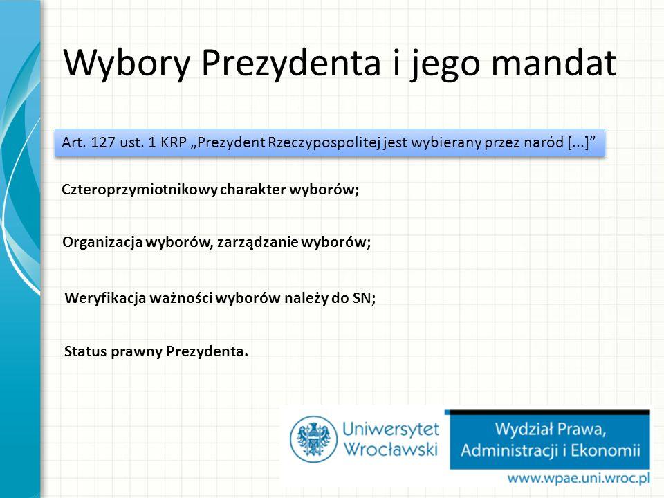Wybory Prezydenta i jego mandat Art. 127 ust.