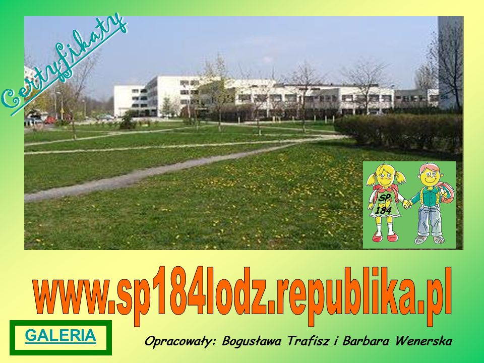 Opracowały: Bogusława Trafisz i Barbara Wenerska GALERIA Certyfikaty