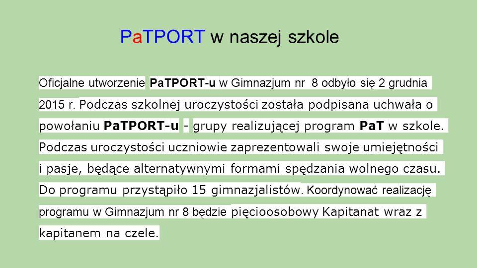 PaTPORT w naszej szkole Oficjalne utworzenie PaTPORT-u w Gimnazjum nr 8 odbyło się 2 grudnia 2015 r.