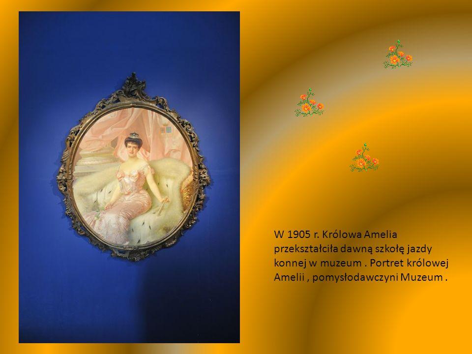 W 1905 r.Królowa Amelia przekształciła dawną szkołę jazdy konnej w muzeum.