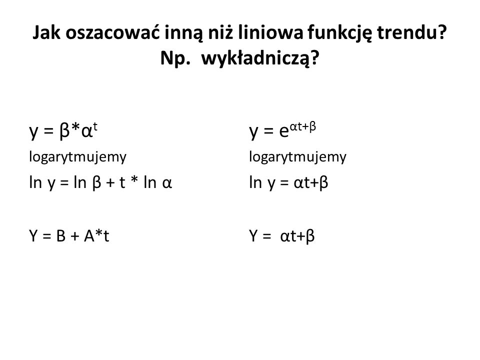 Jak oszacować inną niż liniowa funkcję trendu. Np.