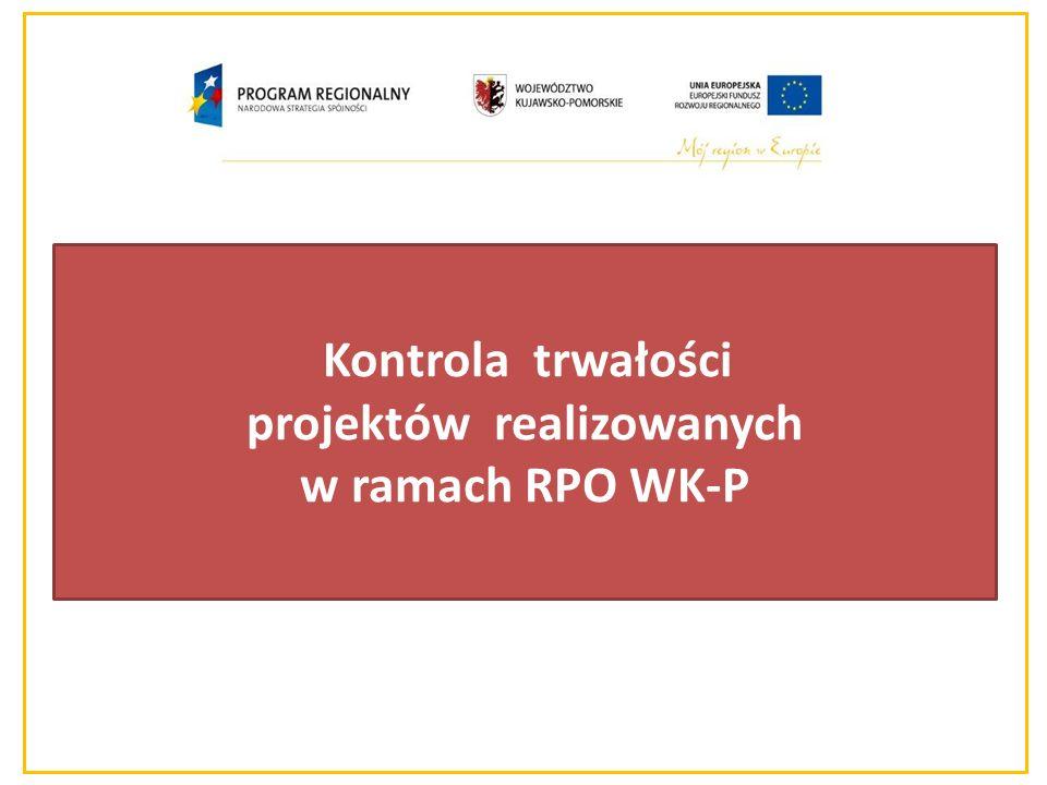 Kontrola trwałości – obejmować będzie przede wszystkim sprawdzenie, czy Beneficjent zachowuje prawo do otrzymanych w ramach RPO WK - P środków poprzez zachowanie charakteru projektu przez 5 lat od zakończenia jego realizacji (w przypadku MŚP 3 lat) zgodnie z art.