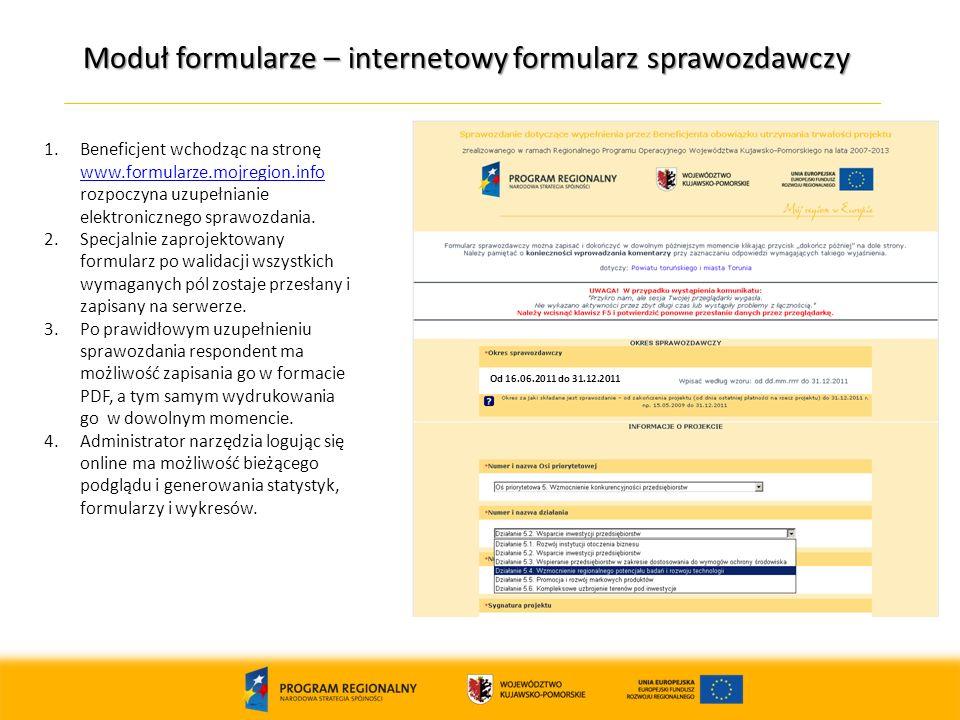 Moduł formularze – internetowy formularz sprawozdawczy 1.Beneficjent wchodząc na stronę www.formularze.mojregion.info rozpoczyna uzupełnianie elektronicznego sprawozdania.