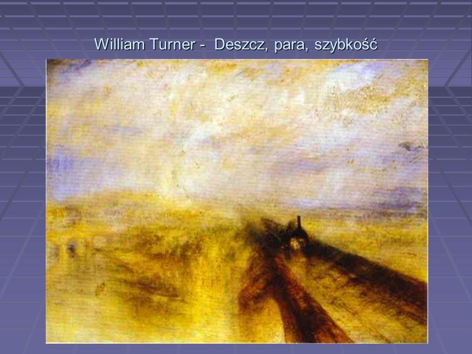 William Turner - Deszcz, para, szybkość