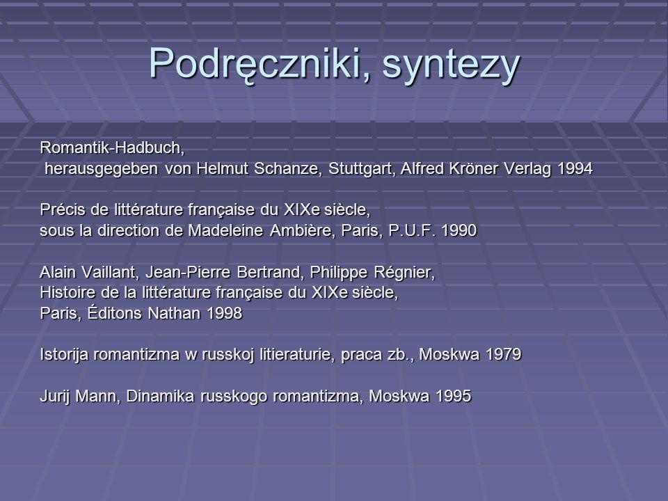 Podręczniki, syntezy Romantik-Hadbuch, herausgegeben von Helmut Schanze, Stuttgart, Alfred Kröner Verlag 1994 herausgegeben von Helmut Schanze, Stuttg