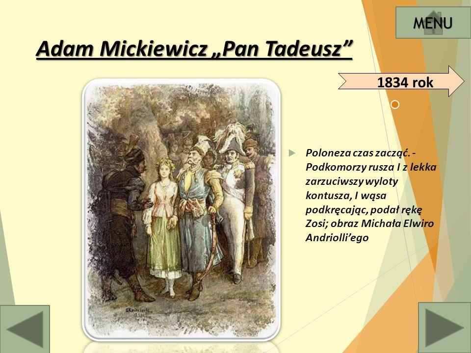 """Adam Mickiewicz """"Pan Tadeusz  Poloneza czas zacząć."""