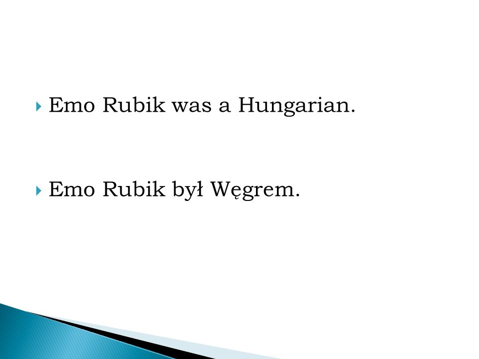  Emo Rubik was a Hungarian.  Emo Rubik był Węgrem.