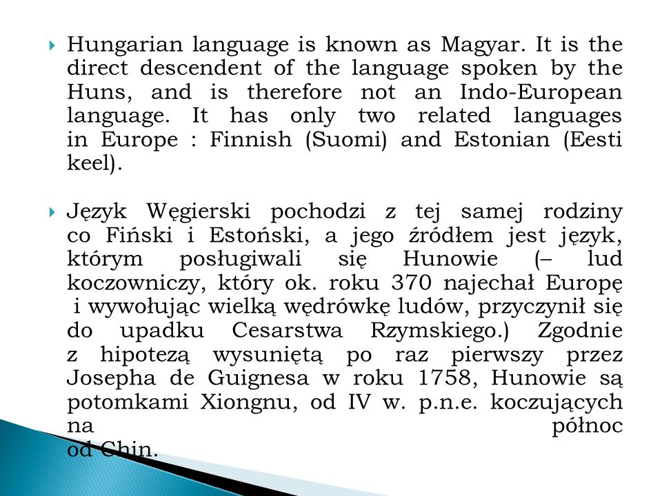  Hungarian language is known as Magyar.