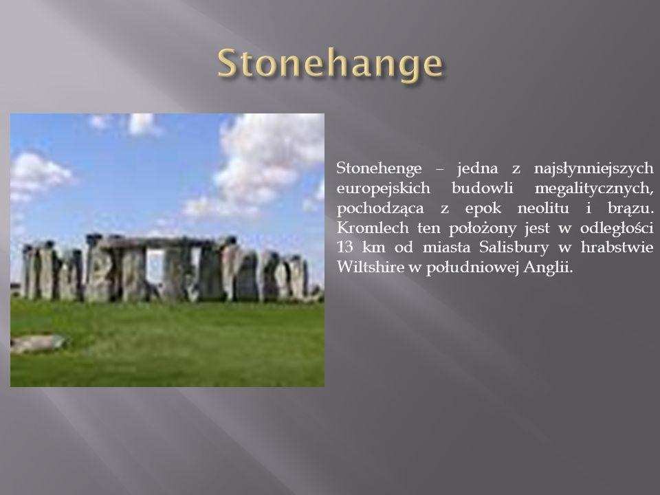 Stonehenge – jedna z najsłynniejszych europejskich budowli megalitycznych, pochodząca z epok neolitu i brązu. Kromlech ten położony jest w odległości