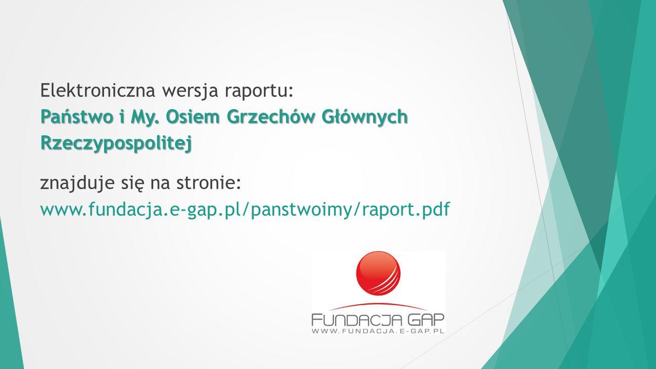 Państwo i My. Osiem Grzechów Głównych Rzeczypospolitej Elektroniczna wersja raportu: Państwo i My.