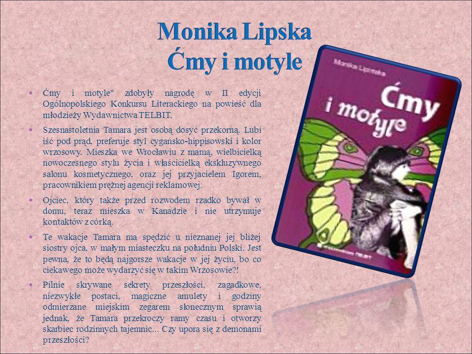 Ćmy i motyle zdobyły nagrodę w II edycji Ogólnopolskiego Konkursu Literackiego na powieść dla młodzieży Wydawnictwa TELBIT.